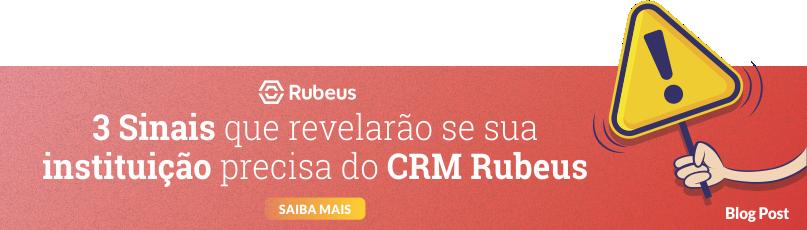 3 sinais de que sua instituição de ensino precisa do CRM Rubeus - Rubeus