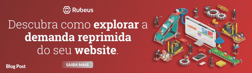 Descubra como explorar a demanda reprimida do website da sua instituição - Rubeus