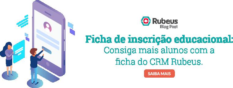 Ficha de Inscrição Educacional: consiga mais alunos com a ficha do CRM Rubeus - Rubeus