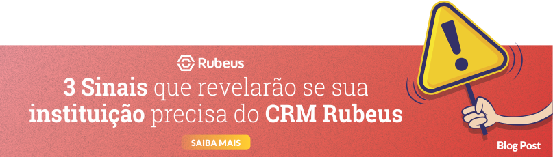 3 sinais que revelarão se sua instituição precisa do CRM Rubeus - Rubeus