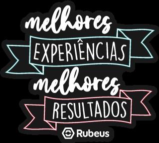 Melhores experiências, melhores resultados - Rubeus