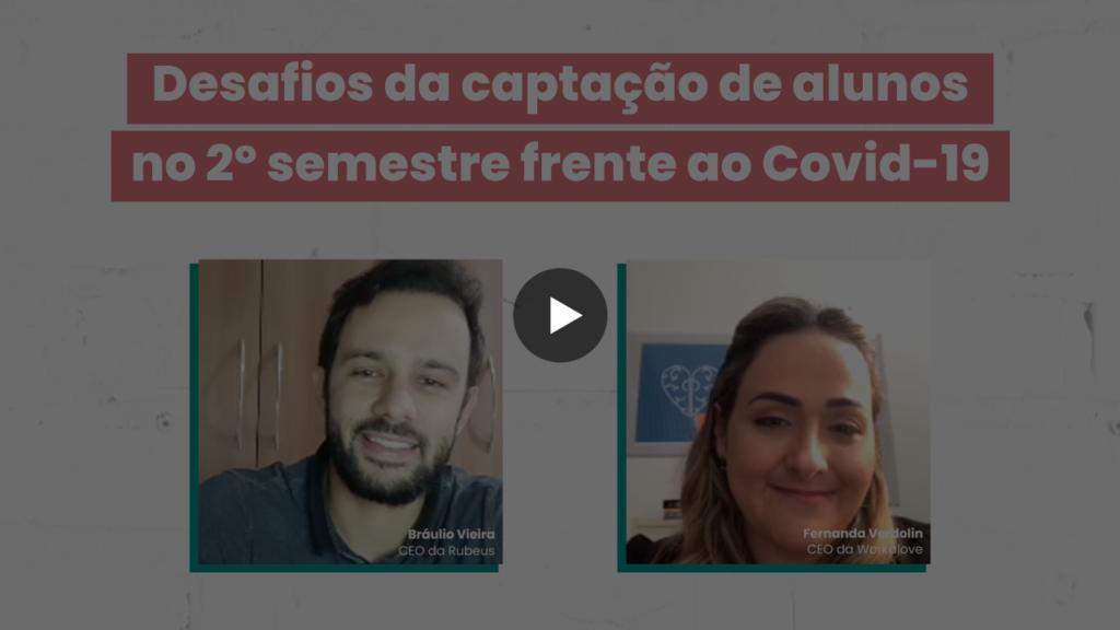 Desafios da Captação de alunos 2º semestre frente ao Covid-19 - Rubeus