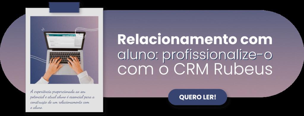 Relacionamento com aluno: profissionalize-o com o CRM Rubeus