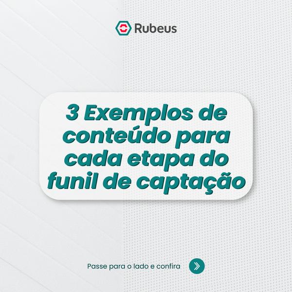 3 exemplos de conteúdo para cada etapa do funil de captação - Rubeus