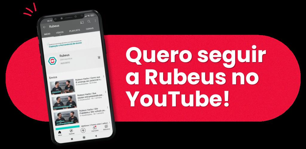 QUERO SEGUIR A RUBEUS NO YOUTUBE - RUBEUS