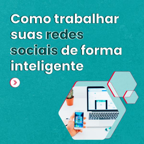 Como trabalhar suas redes sociais de forma inteligente - Rubeus