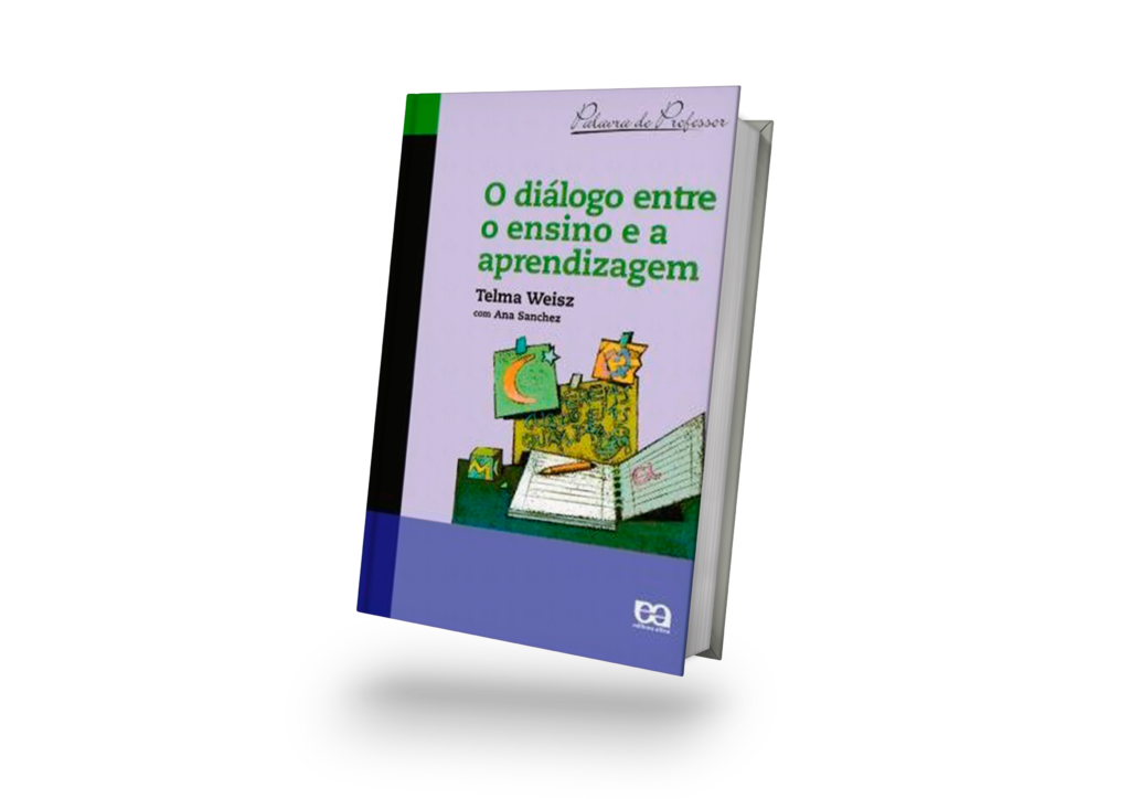 """""""O Diálogo entre o Ensino e a Aprendizagem"""" — Telma Weisz"""